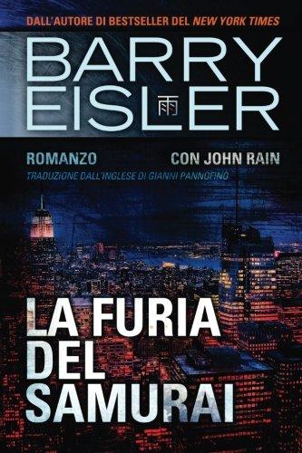 La Furia Del Samurai: Romanzo con John Rain: Volume 5