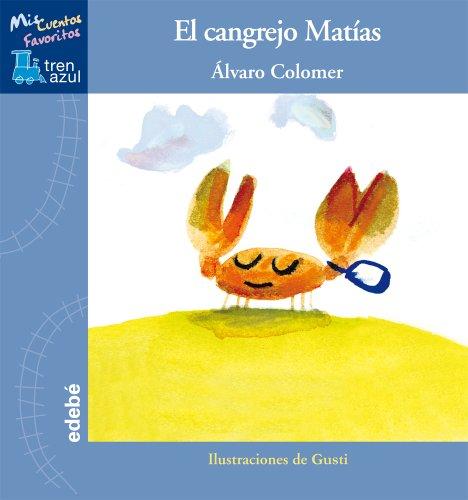 El cangrejo Matías, de Álvaro Colomer (MIS CUENTOS FAVORITOS TREN AZUL) por Álvaro Colomer Moreno