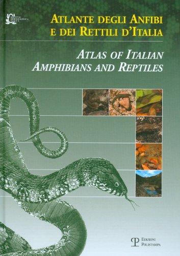 Atlante degli anfibi e dei rettili d'Italia-Atlas of Italian amphibians and reptiles. Ediz. bilingue