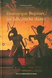 Dominique Bagouet, un labyrinthe dansé