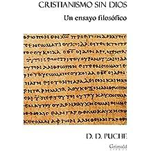 Cristianismo sin Dios: Un ensayo filosófico
