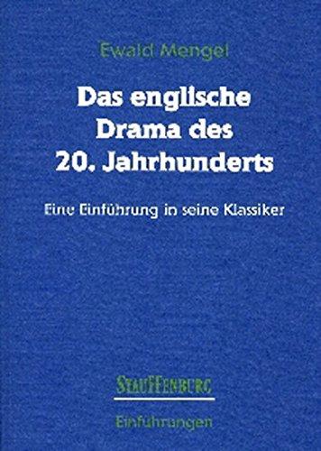 Das englische Drama des 20. Jahrhunderts: Eine Einführung in seine Klassiker (Stauffenburg Einführungen)