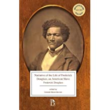 Narrative of the Life of Frederick Douglass, An American Slave (1845) (Broadview Editions)