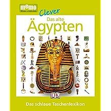 Das alte Ägypten: Das schlaue Taschenlexikon (memo Clever)