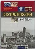 Ostpreußen. 1440 Bilder - Emil J Guttzeit