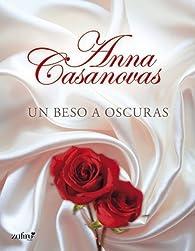 Un beso a oscuras par Anna Casanovas