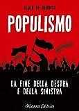 Populismo. La fine della destra e della sinistra