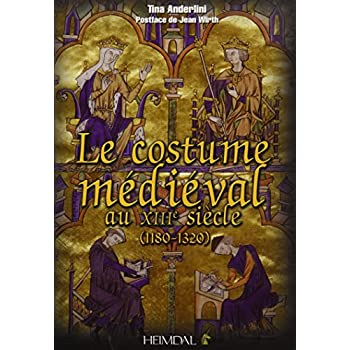 Le Costume Médiéval au XIIIe siècle (1180-1320)