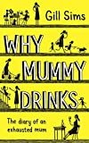 Why Mummy Drinks (Hardcover)