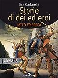 Giallo, rosso, blu. Epica: Storie di dei ed eroi. Per la Scuola media. Con espansione online