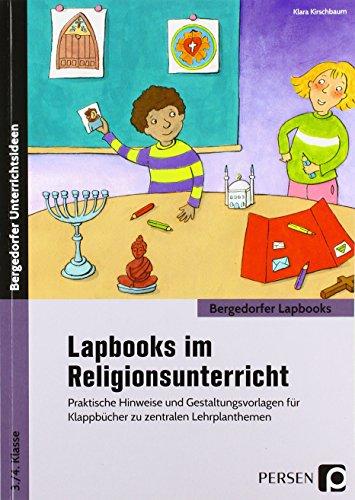 Lapbooks im Religionsunterricht - 3./4. Klasse: Praktische Hinweise und Gestaltungsvorlagen für Klappbücher zu zentralen Lehrplanthemen (Bergedorfer Lapbooks)