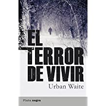 El terror de vivir (Plata negra) (Spanish Edition)