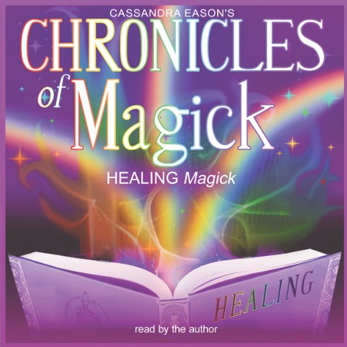 Chronicles of Magick: Healing Magick  Audiolibri