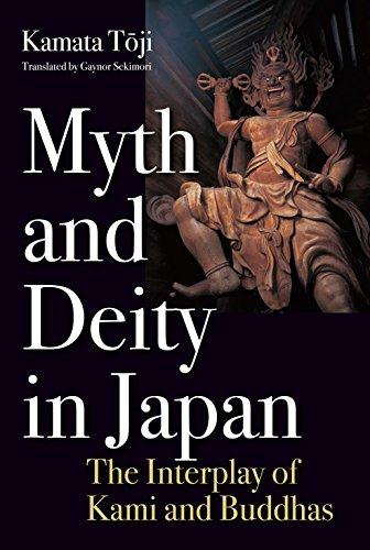 Myth and Deity in Japan: The Interplay of Kami and Buddhas di Toji KAMATA,Gaynor SEKIMORI