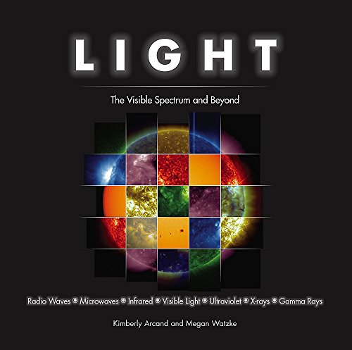 Light: The Visible Spectrum and Beyond por Kimberly Arcand