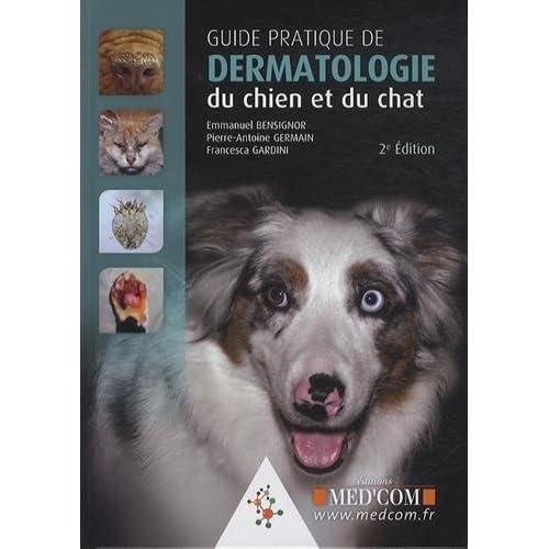 Guide pratique de dermatologie du chien et du chat