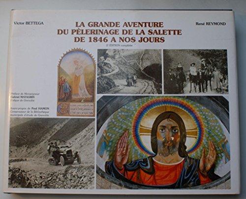 La grande aventure du pèlerinage de La Salette, de 1846 à nos jours