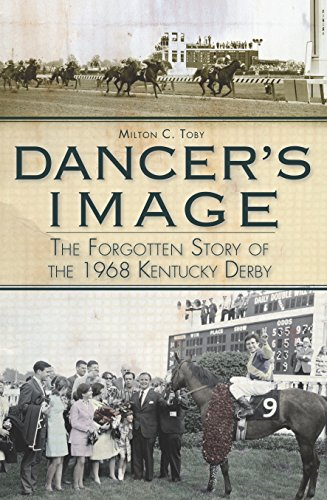Dancer's Image: The Forgotten Story of the 1968 Kentucky Derby (English Edition)