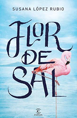 Flor de sal (Spanish Edition) - De Villa Tiempo Del