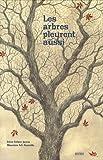 Les arbres pleurent aussi / Irène Cohen-Janca | Cohen-Janca, Irène (1954-....). Auteur