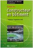 Guide du constructeur en bâtiment : Maîtriser l'ingénierie civile
