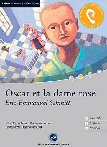 Oscar et la dame Rose: Das Hörbuch zum Sprachen lernen mit ausgewählten Kurzgeschichten. Niveau: A2 fortgeschrittene Anfänger 1.200 Wörter