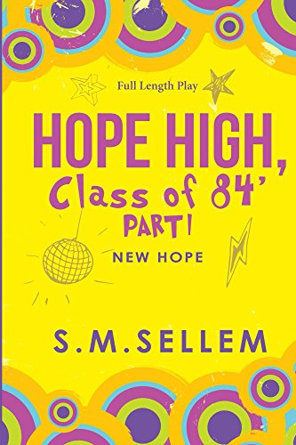 HOPE HIGH, Class of 84' Part One: New Hope (Young Adult Play): Urban/Comedy/Drama (English Edition) por S.M. Sellem