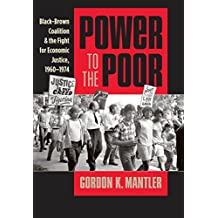 Power to the Poor: Black-Brown Coalition and the Fight for Economic Justice, 1960-1974