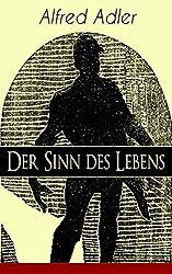 Der Sinn des Lebens: Klassiker der Psychotherapie (German Edition)