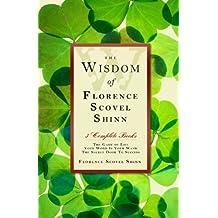 The Wisdom of Florence Scovel Shinn by Florence Scovel Shinn (2013-09-01)