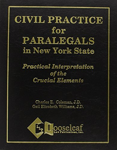 Civil Practice for Paralegals in New York State: Practical Interpretation of the Crucial Elements by Charles E. Coleman (2004-01-01)