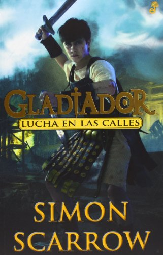 Gladiador II. Lucha En Las Calles (Narrativas Historicas)