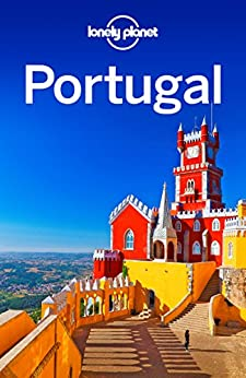 Lonely Planet Portugal (Travel Guide) by [Planet, Lonely, Armstrong, Kate, Christiani, Kerry, Di Duca, Marc, Mutic, Anja, Raub, Kevin, St Louis, Regis]