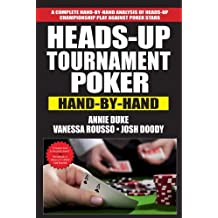 Heads-Up Tournament Poker: Hand-by-Hand by Annie Duke (2013-02-05)