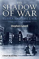 The Shadow of War: Russia and the USSR, 1941 to the present by Stephen Lovell (2010-08-30)