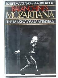 Balanchine's Mozartiana: Making of a Masterpiece by Robert Maiorano (1985-05-02)