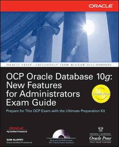 OCP Oracle Database 10g: New Features for Administrators Exam Guide (Oracle Press) por Sam Alapati