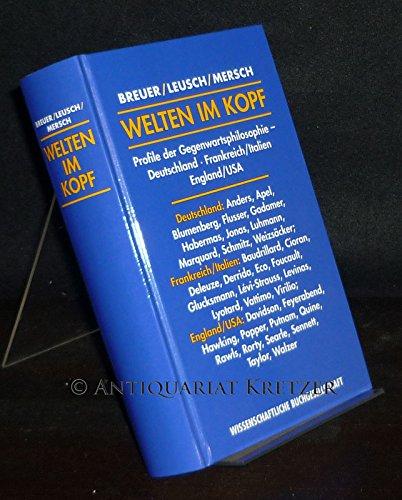 Welten im Kopf : Profile der Gegenwartsphilosophie.1. Deutschland. 2. Frankreich/Italien. 3. England/USA.