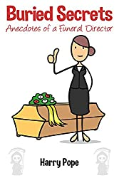 Buried Secrets: Anecdotes of a Funeral Director