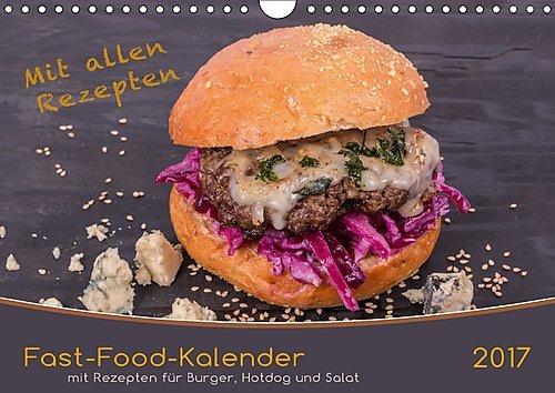 fast-food-kalender-wandkalender-2017-din-a4-quer-leckere-fast-food-rezepte-fur-burger-hotdog-oder-sa