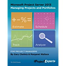Microsoft Project Server 2013 Managing Projects and Portfolios (English Edition)