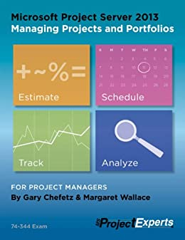 Microsoft Project Server 2013 Managing Projects and Portfolios (English Edition) par [Chefetz, Gary, Wallace, Margaret]