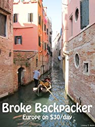 Broke Backpacker: Europe on $30 a Day (English Edition)