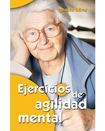 Ejercicios De Agilidad Mental (Mayores) por Ignacio Olivar Noguera