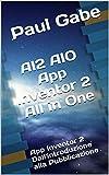 AI2 AIO App Inventor 2 All In One: App Inventor 2 Dall'introduzione alla Pubblicazione