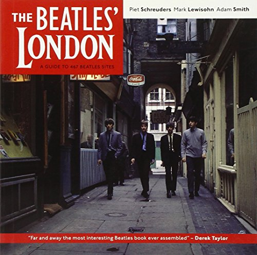 The Beatles' London: A Guide to 467 Beatles Sites in and Around London por Piet Schreuders