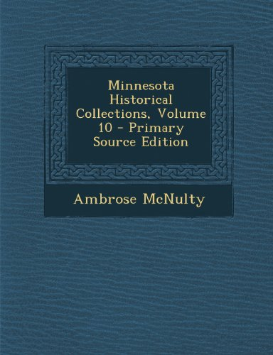Minnesota Historical Collections, Volume 10