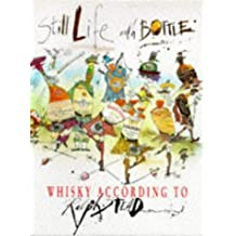 Still Life with a Bottle: Whisky According to Ralph Steadman by RALPH STEADMAN (ILLUSTRATOR) (1996-08-01)