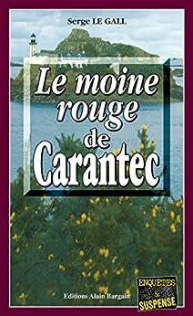 Le Moine Rouge de Carantec: Enquête dans le Finistère