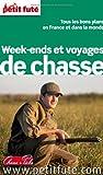 Petit Futé Week-ends et voyages de chasse...